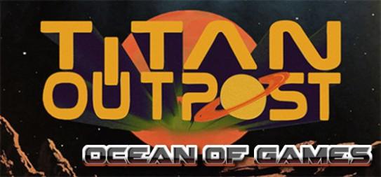 Titan-Outpost-v1.134-PLAZA-Free-Download-1-OceanofGames.com_.jpg