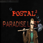 Postal 2 Paradise Lost Free Download