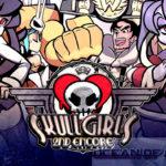 Skullgirls 2nd Encore Free Download